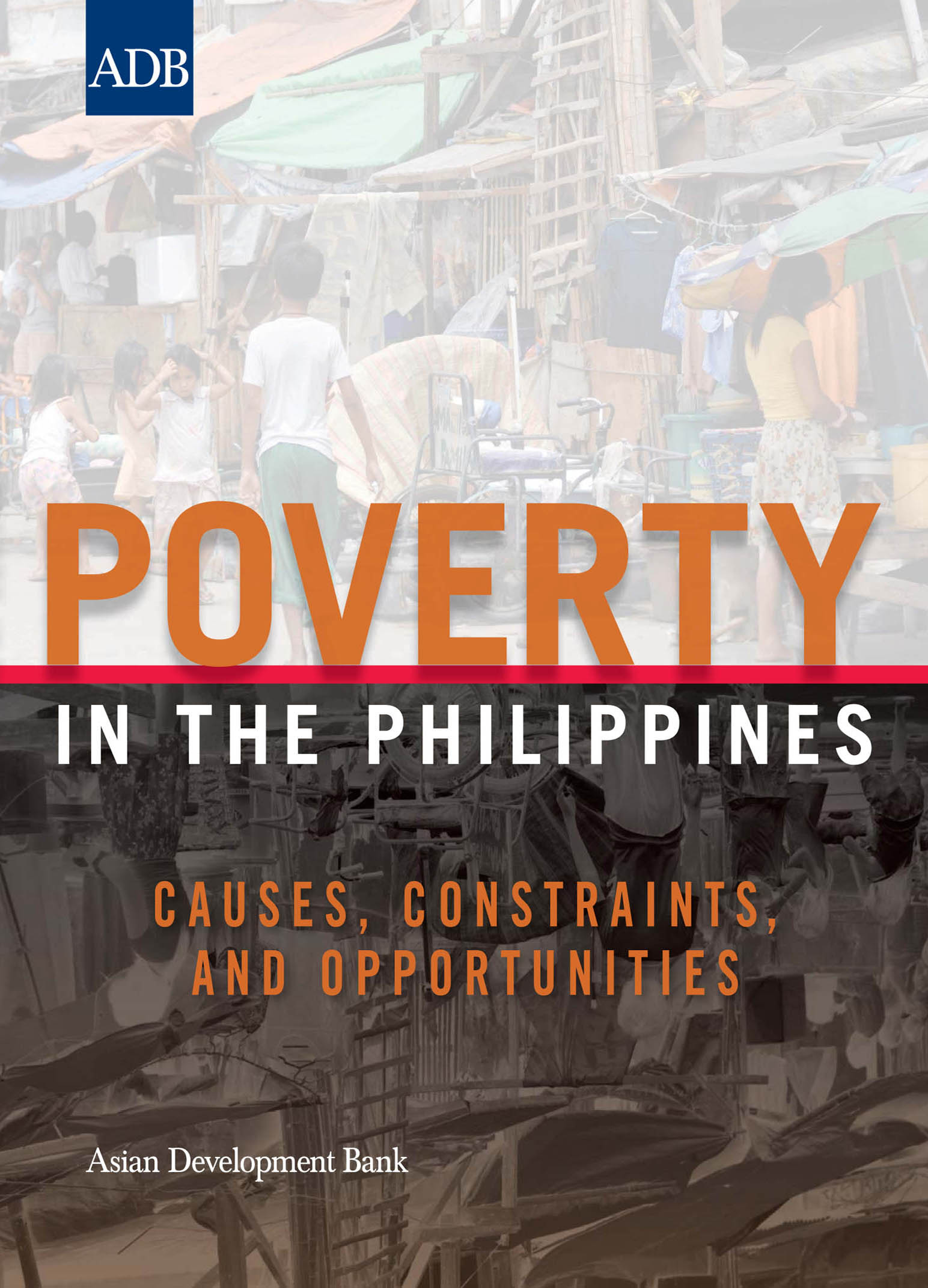 Poverty In The Philippines Causes Constraints And Opportunities  Poverty In The Philippines Causes Constraints And Opportunities  Asian  Development Bank