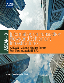ASEAN+3: Information on Transaction Flows and Settlement Infrastructures