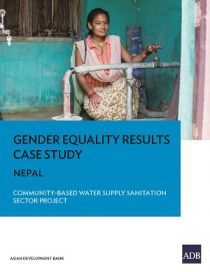 Gender Equality Results Case Study: Nepal - Community-Based Water Supply and Sanitation Sector Project