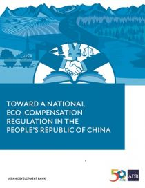 Toward a National Eco-Compensation Regulation in the People's Republic of China