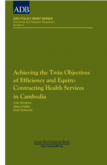 Achieving the Twin Objectives of Efficiency and Equity: Contracting Health Services in Cambodia