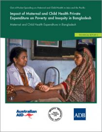 Impact of Maternal and Child Health Private Expenditure on Poverty and Inequity in Bangladesh: Maternal and Child Health Expenditure in Bangladesh - Technical Report C