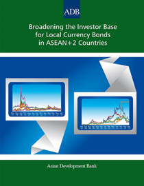Broadening the Investor Base for Local Currency Bonds in ASEAN+2 Countries