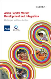 Asian Capital Market Development and Integration: Challenges and Opportunities