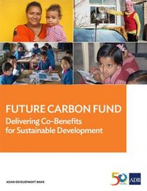 Future Carbon Fund Delivering Co-Benefits for Sustainable Development