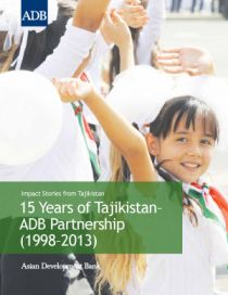 Impact Stories from Tajikistan: 15 Years of Tajikistan–ADB Partnership (1998–2013)