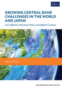 Growing Central Bank Challenges in the World and Japan: Low Inflation, Monetary Policy, and Digital Currency