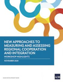New Approaches to Measuring and Assessing Regional Cooperation and Integration: Workshop Highlights