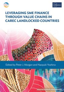 Leveraging SME Finance through Value Chains in CAREC Landlocked Countries