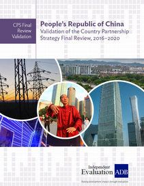 People's Republic of China Validation of the Country Partnership Strategy Final Review, 2016–2020
