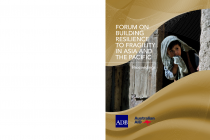 Forum on Building Resilience to Fragility in Asia and the Pacific: Proceedings