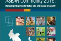 ASEAN Community 2015: Managing Integration for Better Jobs and Shared Prosperity