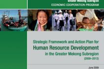 Strategic Framework and Action Plan for Human Resource Development in the Greater Mekong Subregion (2009-2012)