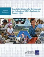 Knowledge Solutions for Development: An Evaluation of ADB's Readiness for Strategy 2030