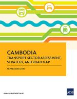 Cambodia: Transport Sector Assessment, Strategy, and Road Map