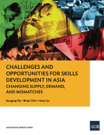 Challenges and Opportunities for Skills Development in Asia: Changing Supply, Demand, and Mismatches