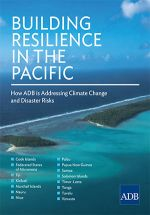 Building Resilience in the Pacific: How ADB is Addressing Climate Change and Disaster Risks
