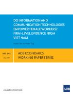 Do Information and Communication Technologies Empower Female Workers? Firm-Level Evidence from Viet Nam