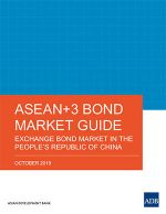 ASEAN+3 Bond Market Guide: Exchange Bond Market in the People's Republic of China