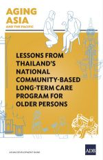 Lessons from Thailand's National Community-Based Long-Term Care Program for Older Persons
