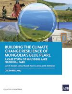 Building the Climate Change Resilience of Mongolia's Blue Pearl: The Case Study of Khuvsgul Lake National Park